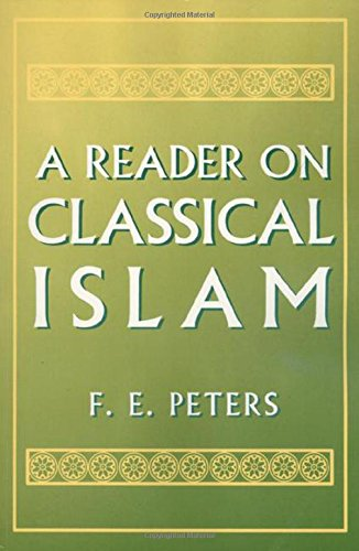 A Reader on Classical Islam - F. E. Peters