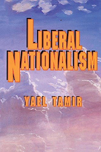 Liberal Nationalism (Studies in Moral, Political, and Legal Philosophy) - Yael Tamir