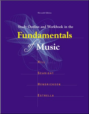 Study Outline and Workbook In The Fundamentals of Music - Frank Hill; Roland Searight; Dorothy Searight Hendrickson; Steven Estrella