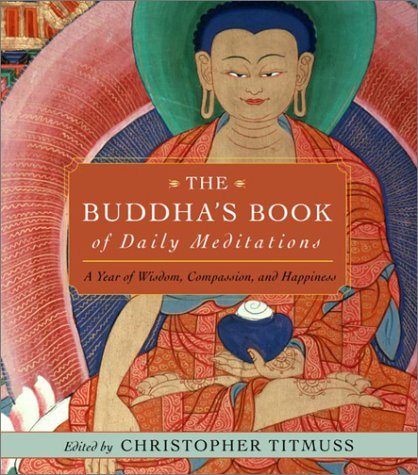 The Buddha's Book of Daily Meditations: A Year of Wisdom, Compassion, and Happiness - Christopher Titmuss