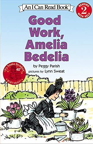 Good Work, Amelia Bedelia (Turtleback School  &  Library Binding Edition) (I Can Read Books: Level 2) - Peggy Parish