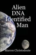 Alien DNA Identified in Man - Christodonte, Marcos
