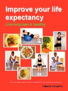 Improve Your Life Expectancy - Live Long Lean and Healthy(b&w - Dist) - Chipeta, Edward