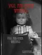 Vigil and Other Writings