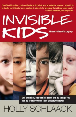Invisible Kids Marcus Fiesel's Legacy - Holly Schlaack