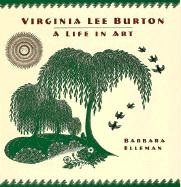 Virginia Lee Burton: A Life in Art