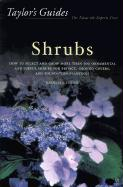 Taylor's Guide to Shrubs: How to Select and Grow More Than 500 Ornamental and Useful Shrubs for Privacy, Ground Covers, and Specimen Plantings - - Fisher, Kathleen