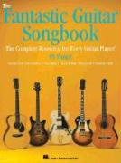 The Fantastic Guitar Songbook: The Complete Resource for Every Guitar Player!