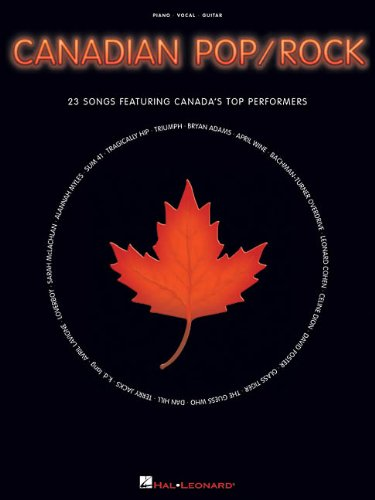 Canadian Pop/Rock: 23 Songs Featuring Canada's Top Performers - Hal Leonard Corp.