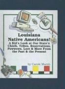 Louisiana Native Americans: A Kid's Look at Our State's Chiefs, Tribes, Reservations, Powwows, Lore, and More from the Past and the Present