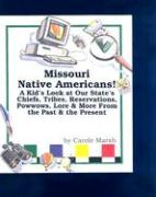 Missouri Native Americans: A Kid's Look at Our State's Chiefs, Tribes, Reservations, Powwows, Lore, and More from the Past and the Present - Marsh, Carole