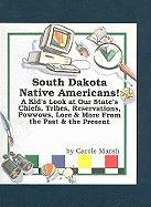 South Dakota Native Americans! - Marsh, Carole
