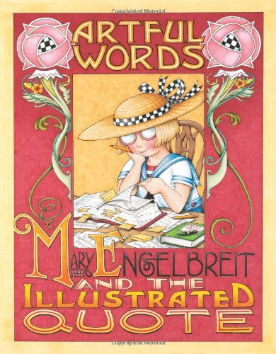 Artful Words: Mary Engelbreit and the Illustrated Quote - Mary Engelbreit