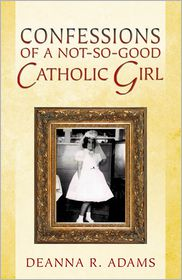 Confessions of a Not-So-Good Catholic Girl