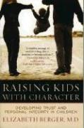 Raising Kids with Character: Developing Trust and Personal Integrity in Children