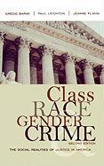 Class, Race, Gender, and Crime: The Social Realities of Justice in America