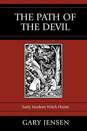 The Path of the Devil: Early Modern Witch Hunts - Gary Jensen