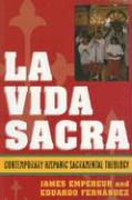 La Vida Sacra: Contemporary Hispanic Sacramental Theology