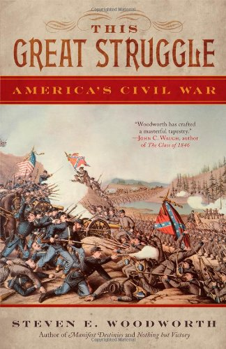 This Great Struggle: America's Civil War - Steven E. Woodworth