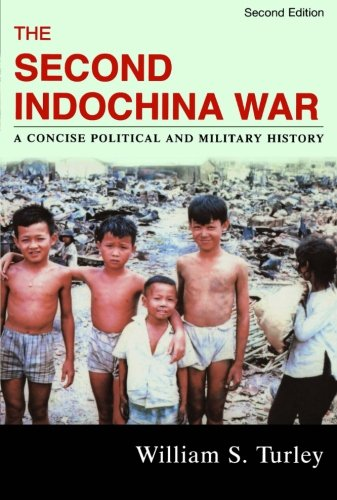 The Second Indochina War: A Concise Political and Military History - William S. Turley