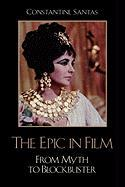 The Epic in Film: From Myth to Blockbuster
