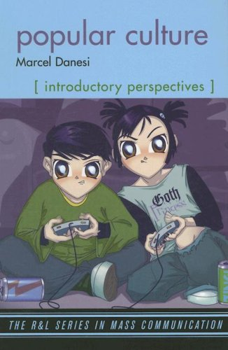 Popular Culture: Introductory Perspectives (The R & L Series in Mass Communication) - Marcel Danesi