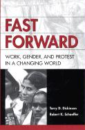Fast Forward: Work, Gender, and Protest in a Changing World: Work, Gender, and Protest in a Changing World