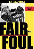 Fair and Foul: Beyond the Myths and Paradoxes of Sport: Beyond the Myths and Paradoxes of Sport