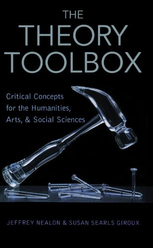 The Theory Toolbox: Critical Concepts for the New Humanities - Jeffrey T Nealon and Susan Searls Giroux