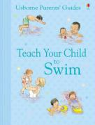 Teach Your Child to Swim - Rogers, Kirsteen