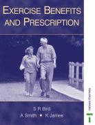 Exercise Benefits and Prescription - Bird, Stephen; Smith, Andy; James, Kate