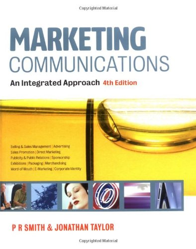 Marketing Communications: An Integrated Approach - Paul R. Smith; Jonathan Taylor