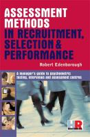 Assessment Methods in Recruitment, Selection & Performance: A Managers Guide to Psychometric Testing, Interviews and Assessment Centres - Edenborough, Robert