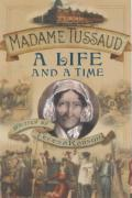 Madame Tussaud: A Life and a Time