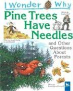I Wonder Why Pine Trees Have Needles: And Other Questions about Forests