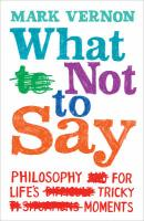 What Not to Say: Finding the Right Words at Difficult Moments