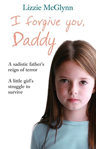 I Forgive You, Daddy - Lizzie McGlynn