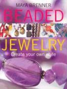 Beaded Jewelry: Create Your Own Style