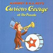 Curious George at the Parade - Rey, Margret; Rey, H. A.