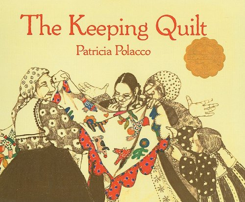 The Keeping Quilt (Aladdin Picture Books) - Patricia Polacco