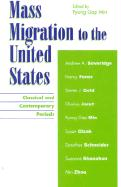 Mass Migration to the United States: Classical and Contemporary Periods: Classical and Contemporary Periods