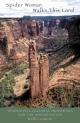 Spider Woman Walks This Land: Traditional Cultural Properties and the Navajo Nation