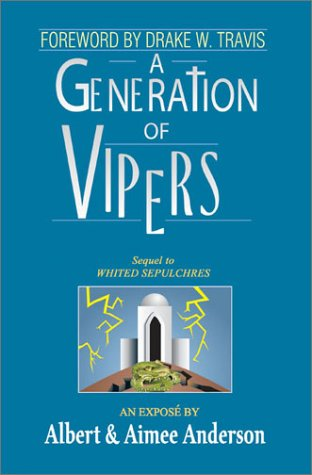 A Generation of Vipers: Sequel to Whited Sepulchres - Albert Anderson; Aimee Anderson