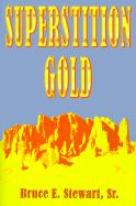 Superstition Gold - Stewart, Bruce E.