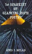 1st Sparklet of Glancing Hope: Poetry - Milad, Anis I.