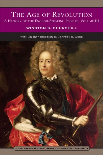 The Age of Revolution: A History of the English-speaking Peoples, Vol. 3 - Winston S. Churchill