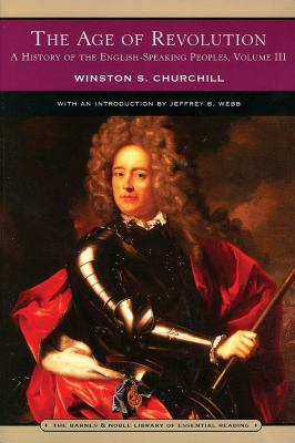 The Age of Revolution : A History of the English-Speaking Peoples - Winston Churchill