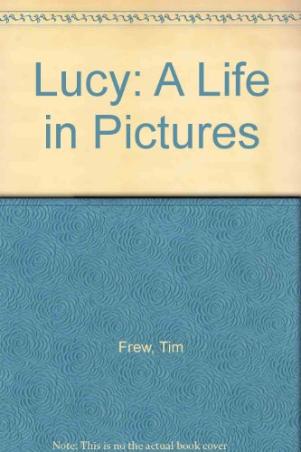 Lucy: A Life in Pictures - Tim Frew; Howard Frank Archives/Personality Photos Staff