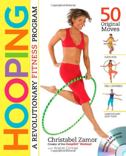 Hooping: A Revolutionary Fitness Program - Christabel Zamor, Ariane Conrad