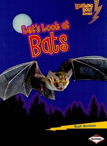 Let's Look at Bats (Lightning Bolt Books) - Ruth Berman